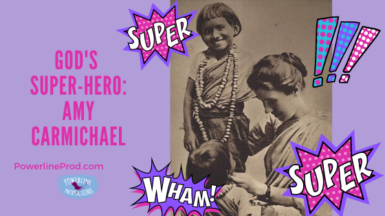 God's Super-Hero: Amy Carmichael