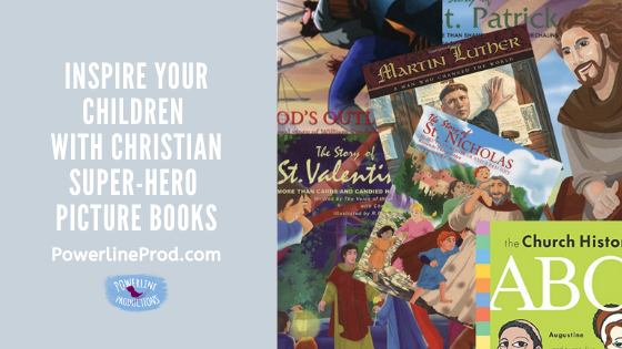 Inspire Your Children with Christian Super-Hero Picture Books