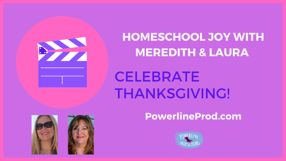 Homeschool Joy with Meredith and Laura – Celebrating Thanksgiving