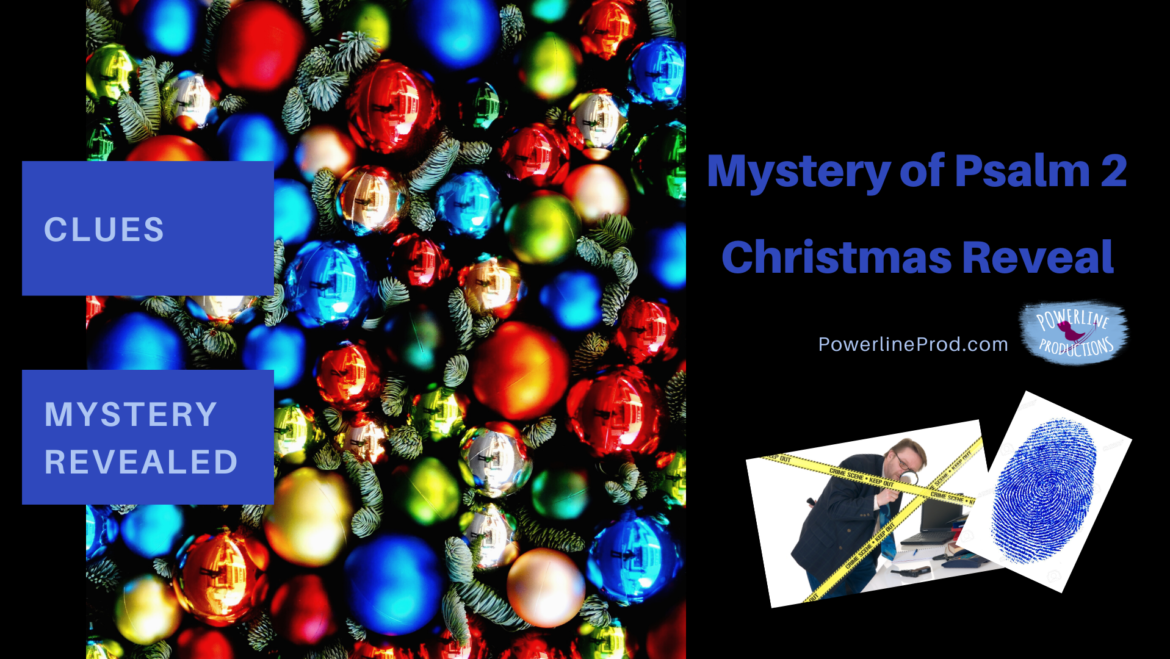 Mystery of Psalm 2 and the Christmas Reveal
