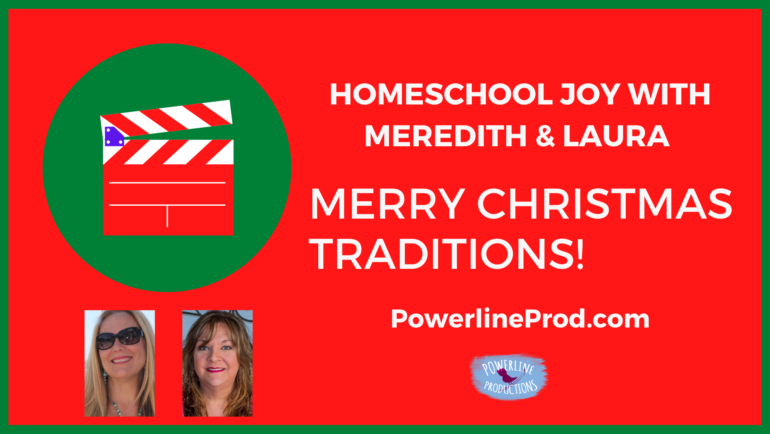 Homeschool Joy with Meredith & Laura – Merry Christmas Traditions