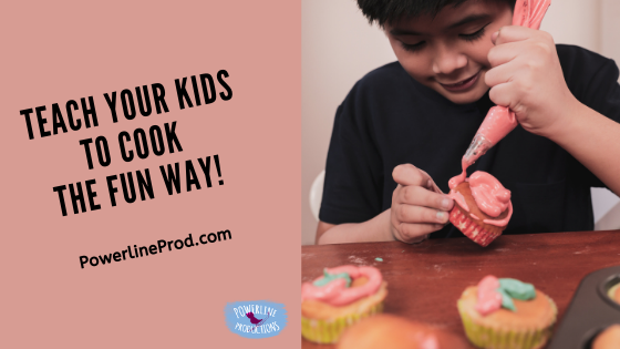 Teach Your Kids to Cook the Fun Way!
