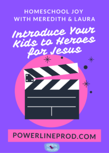 Introduce Your Kids to Heroes for Jesus