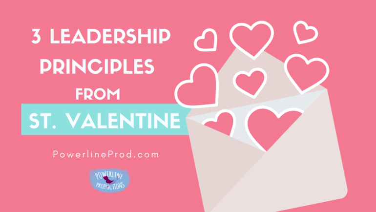 3 Leadership Principles from Saint Valentine