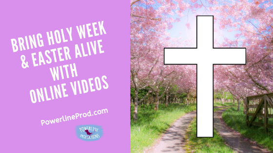 Bring Holy Week & Easter Alive with Online Videos