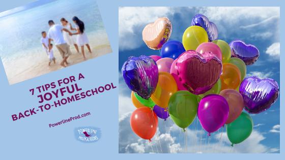 7 Tips for a Joyful Back-to-Homeschool