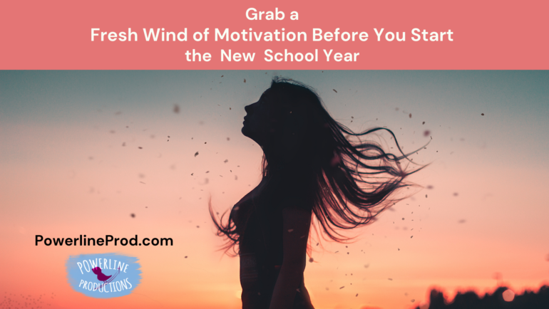 Grab a Fresh Wind of Motivation Before You Start the New School Year